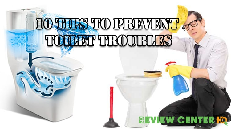 10 Tips To Prevent Toilet Troubles