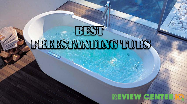 Best Freestanding Tubs – Feeling Comfort of Your Bathroom