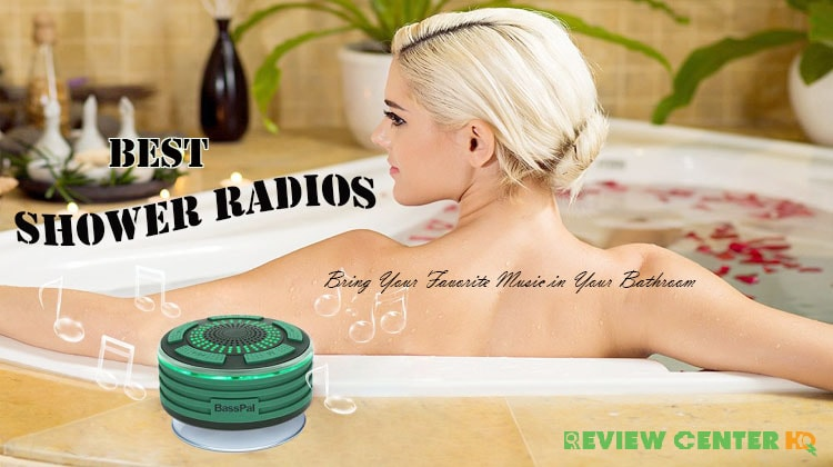 Best Shower Radios – Bring Your Favorite Music in Your Bathroom