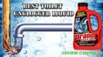 Best Toilet Unclogger Liquid To Make Your Life Easier