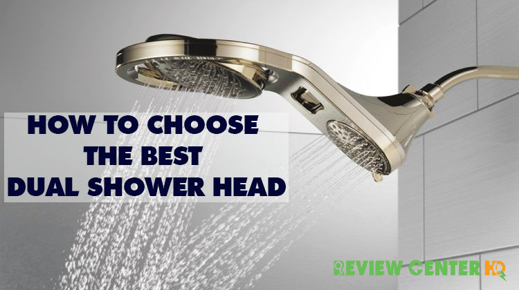 How to Choose the Best Dual Shower head
