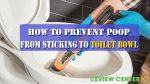 How to Prevent Poop from Sticking to Toilet Bowl – DIY Guide